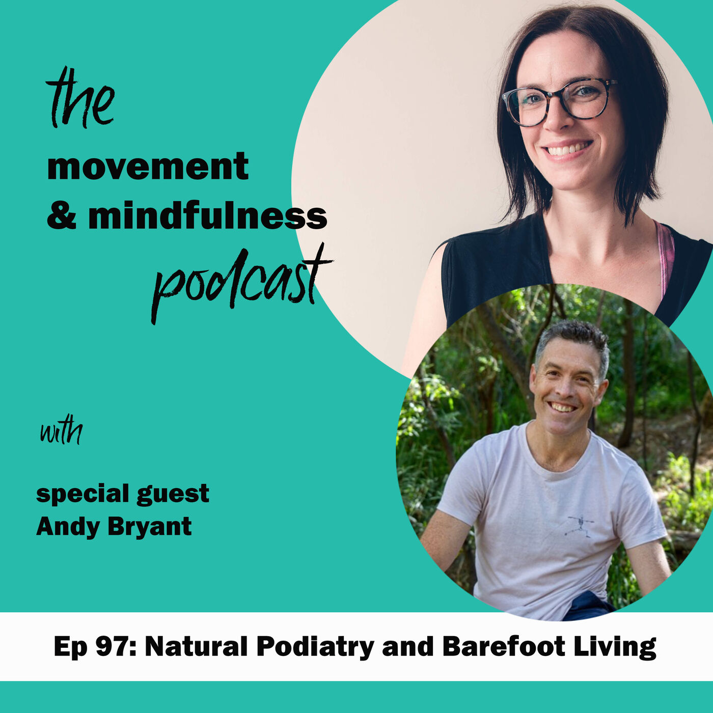 Ep 97: Natural Podiatry and Barefoot Living with Andy Bryant