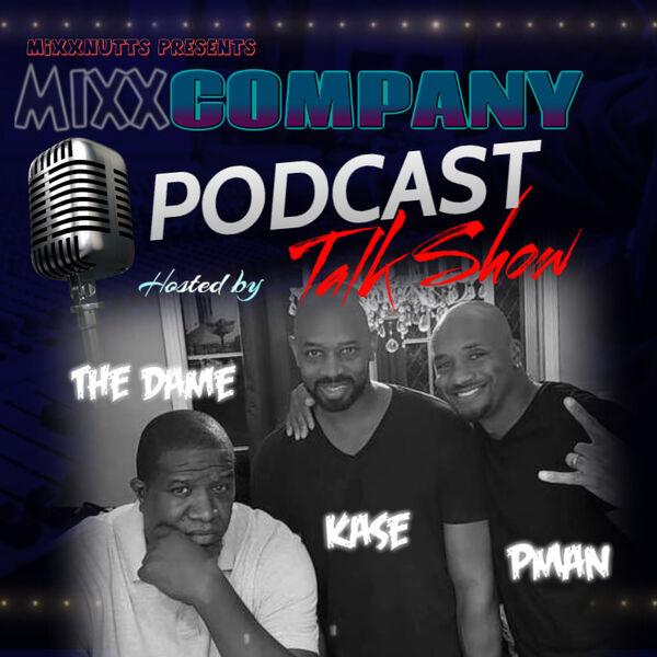 Mixxnutts Presents: MixxCompany Podcast Artwork Image