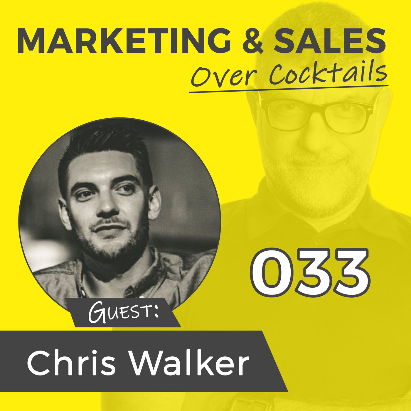 033: It's NOT About the MOST Leads, It's About the BEST Leads. w/Chris Walker