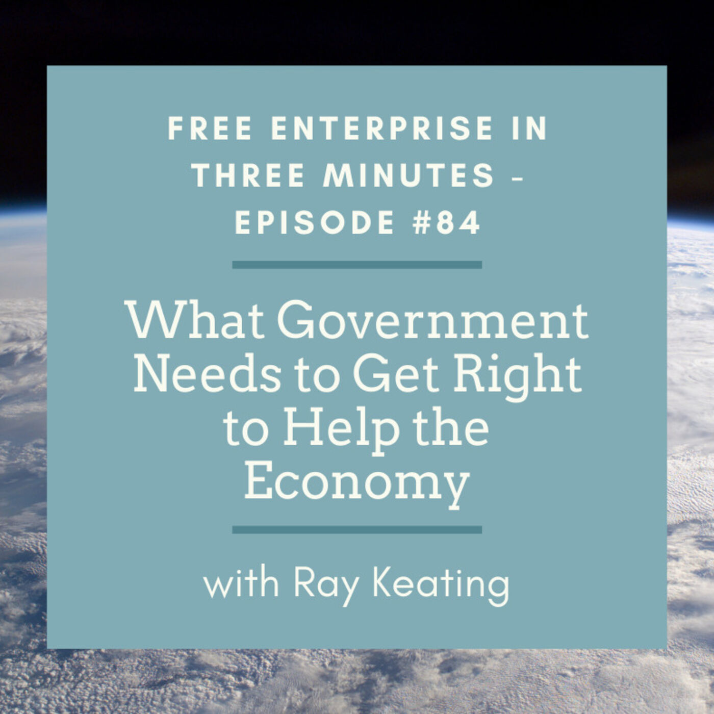 Episode #84: What Government Needs to Get Right to Help the Economy