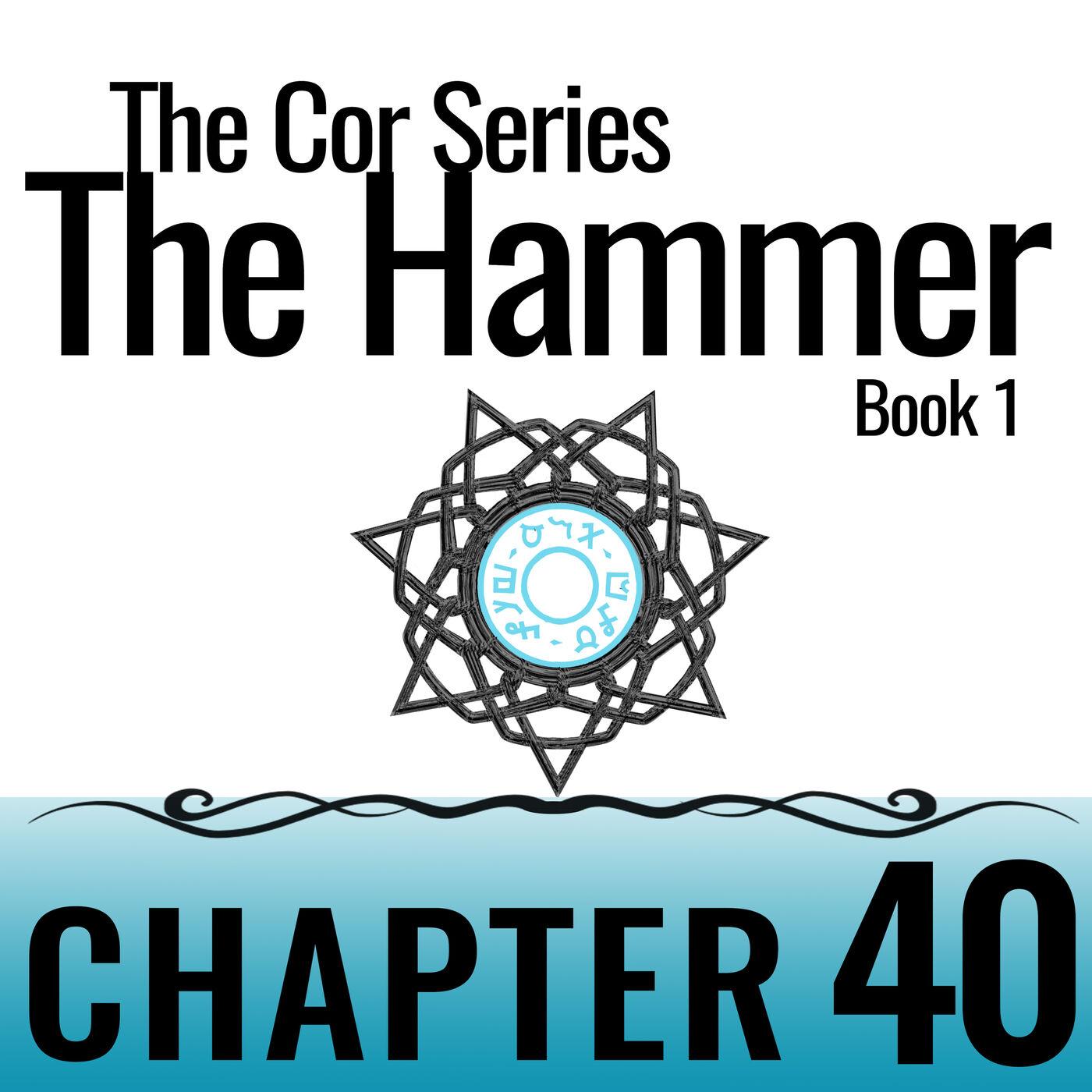 Cor Series: The Hammer #40
