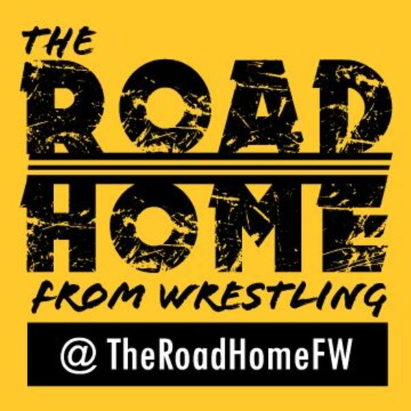 The Road Home From Wrestling Podcast Artwork Image