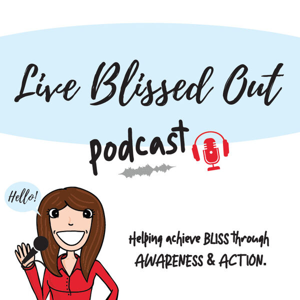 Live Blissed Out  Podcast Artwork Image