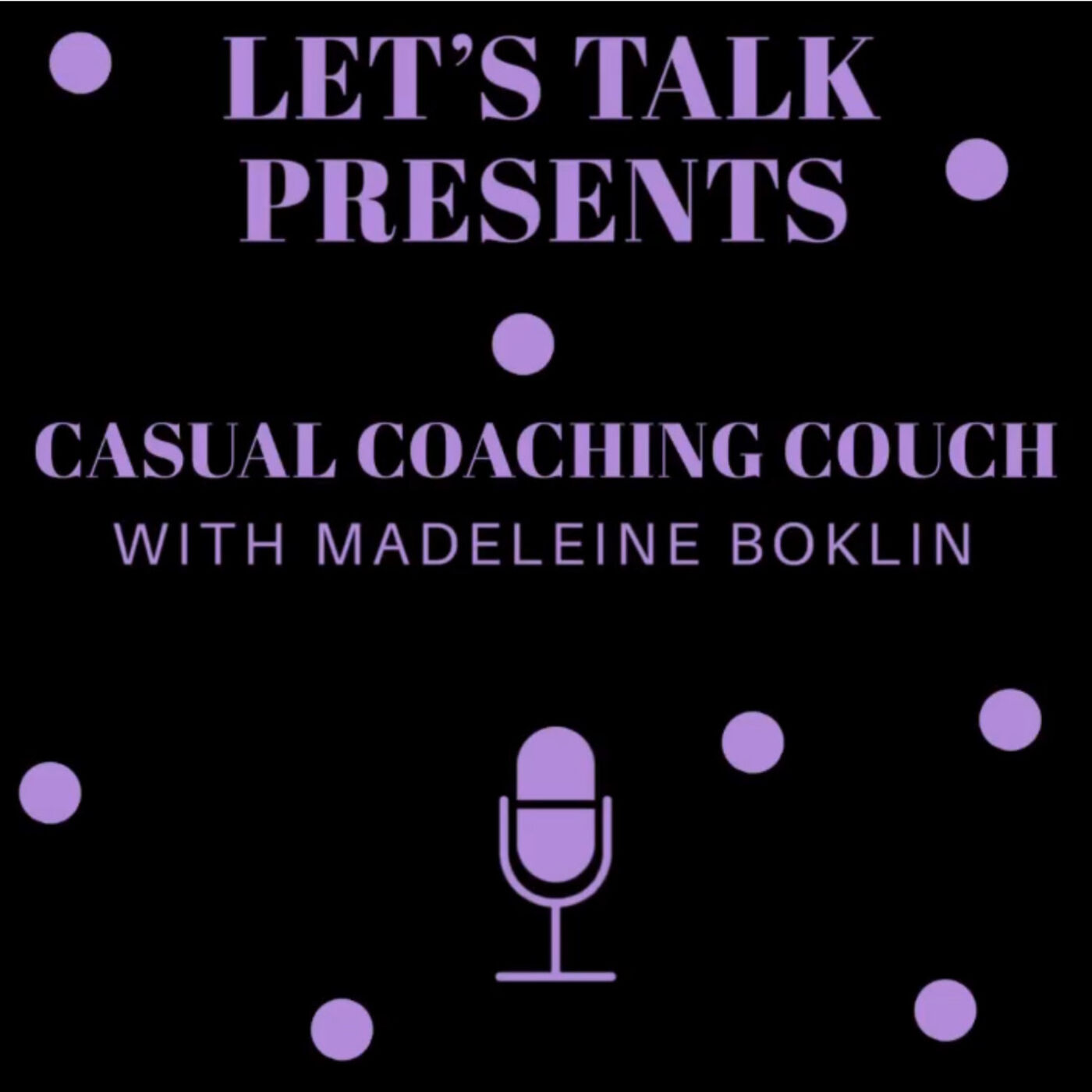 Casual Coaching Couch with Madeleine Boklin