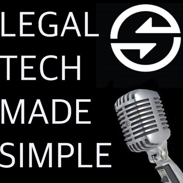 Legal tech made simple Podcast Artwork Image