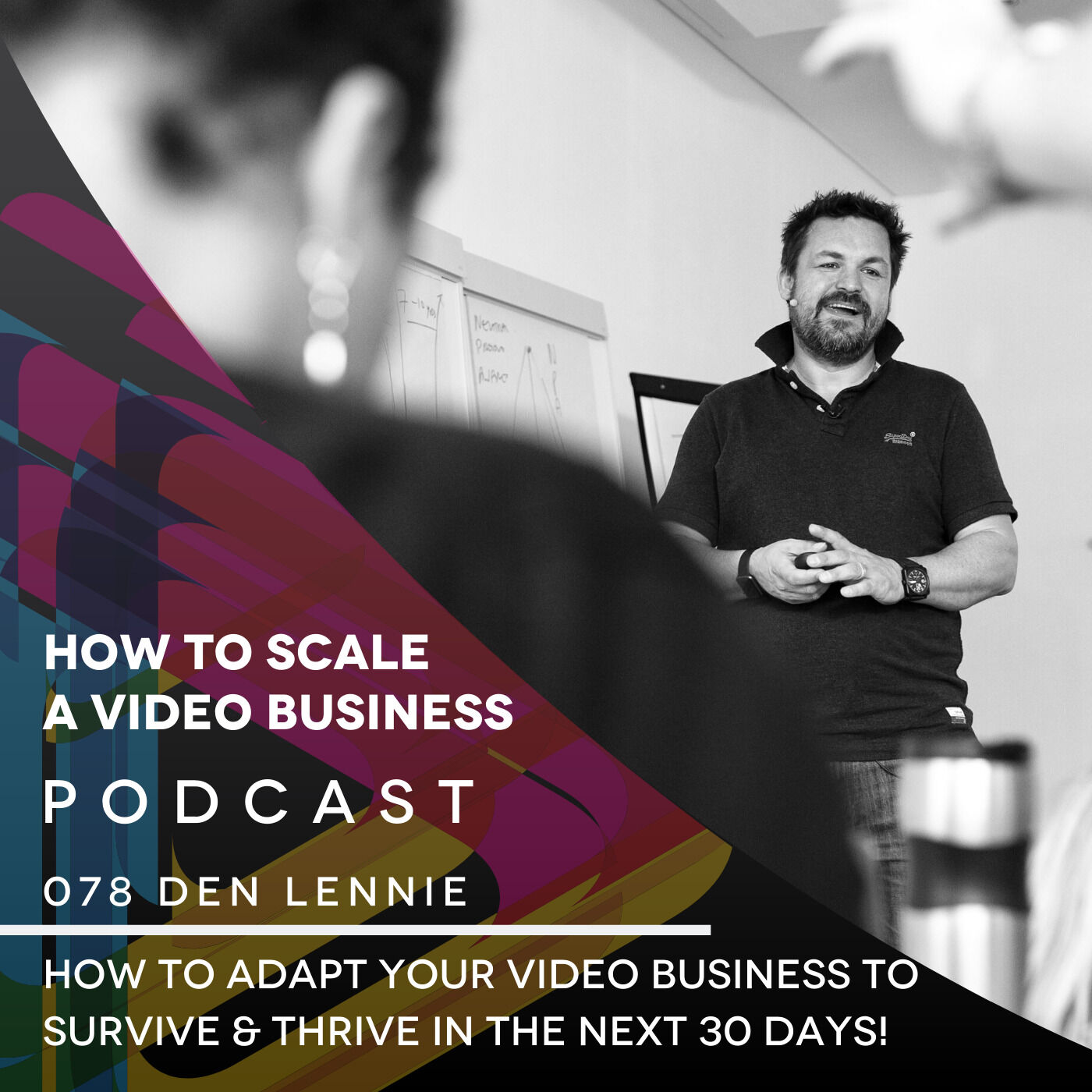 How to Adapt Your Video Business to Survive & Thrive in The Next 30 days - Shorty EP #078