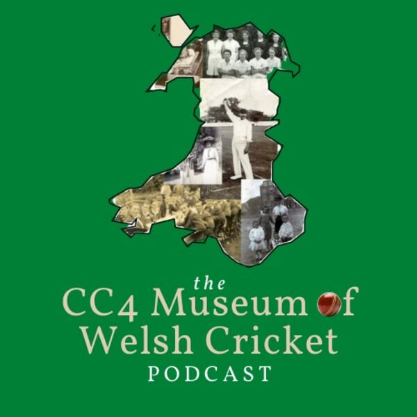 CC4 Museum of Welsh Cricket Podcast Podcast Artwork Image