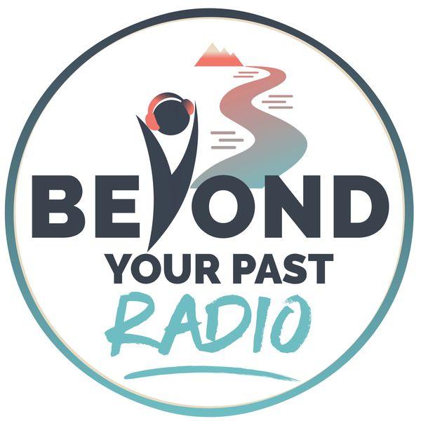 Beyond Your Past Radio Podcast Artwork Image