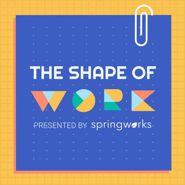 The Shape of Work Podcast Artwork Image