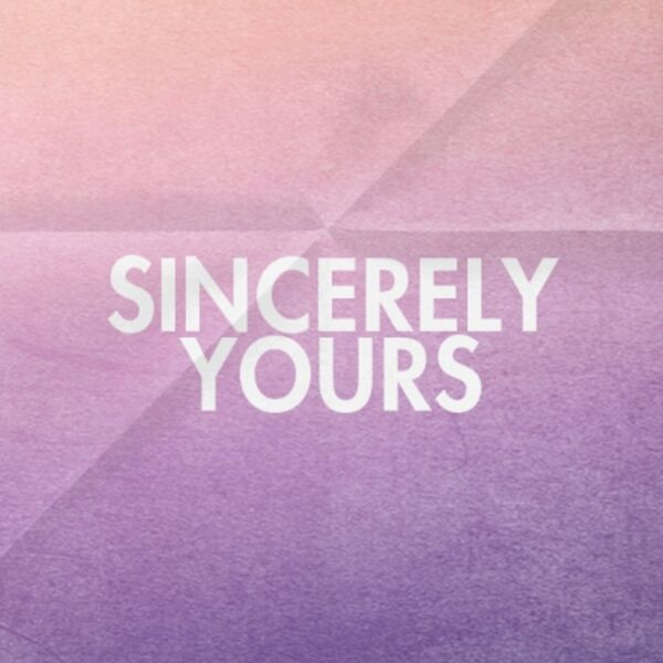 Sincerely Yours Podcast Artwork Image