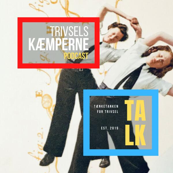 TRIVSELSKÆMPERNE Podcast Artwork Image