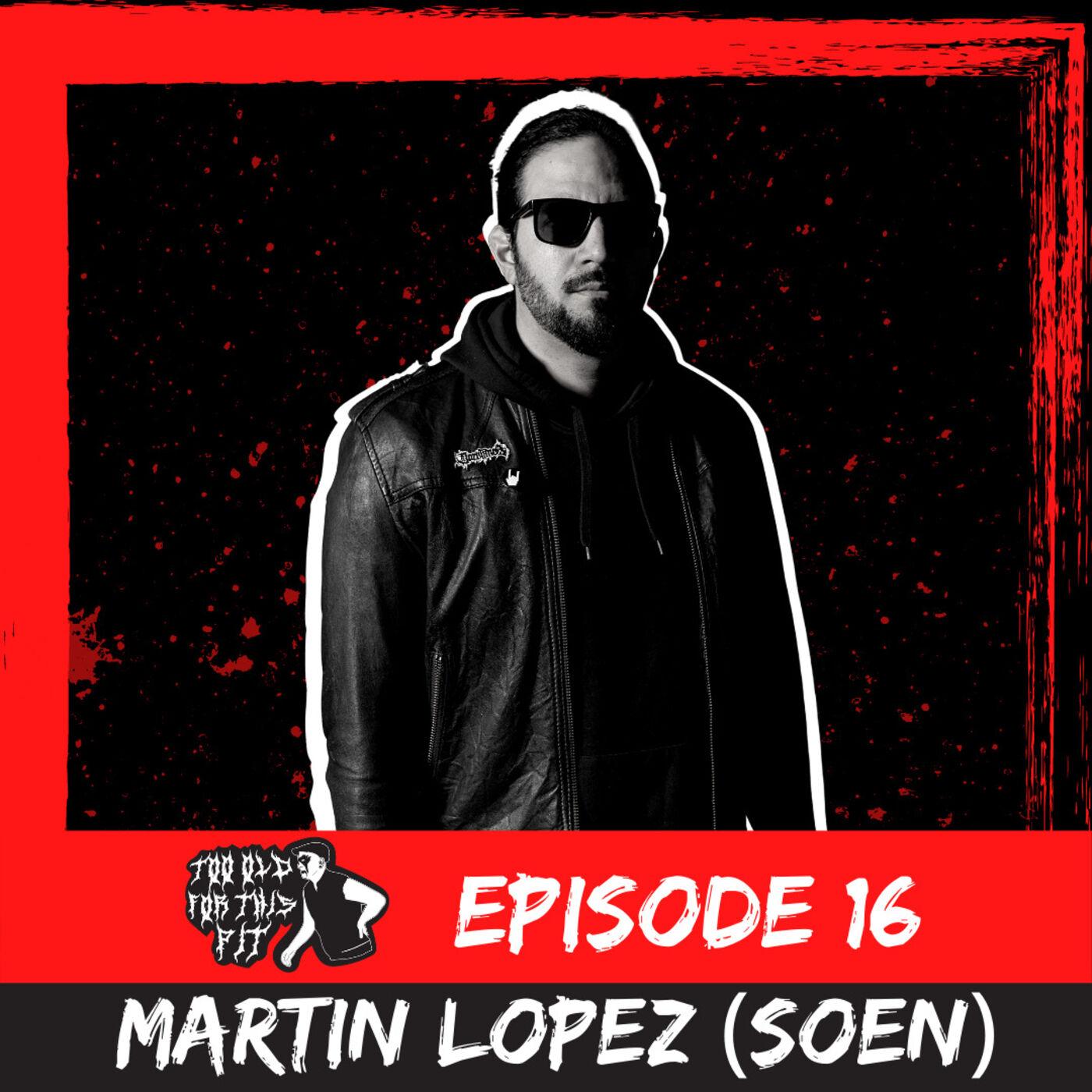 Episode 16 - Martin Lopez (Soen)