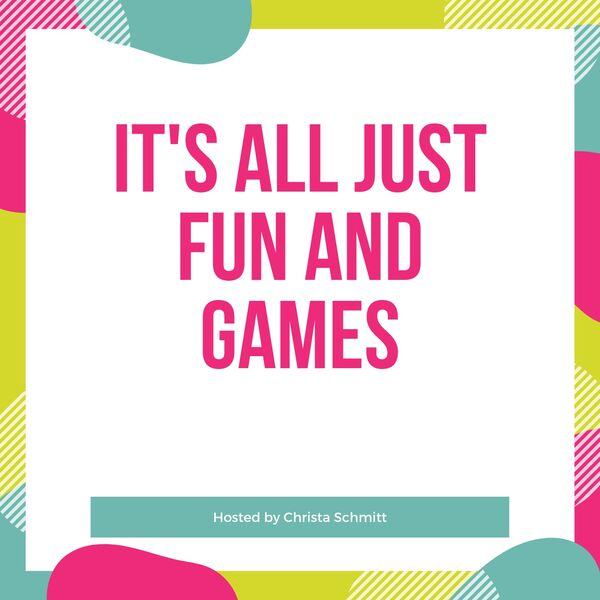 It's All Just Fun and Games's Podcast Podcast Artwork Image
