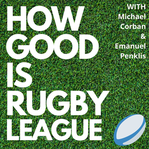How Good Is Rugby League Podcast Artwork Image
