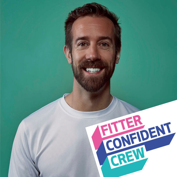 Fitter Confident Crew Podcast Podcast Artwork Image