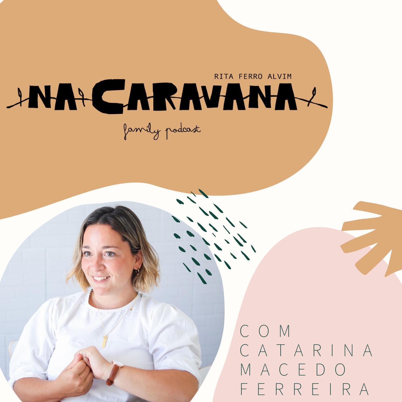 N'A Caravana com Catarina Macedo Ferreira #22 Mãe aos 22, casar sem preconceito e diástase