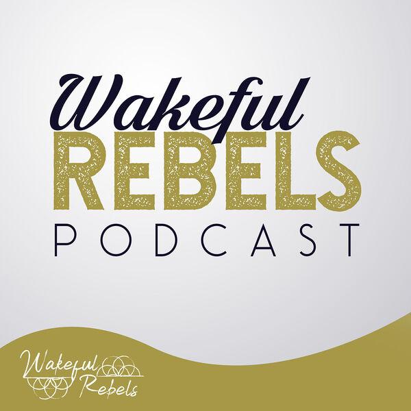 Wakeful Rebels Podcast Artwork Image