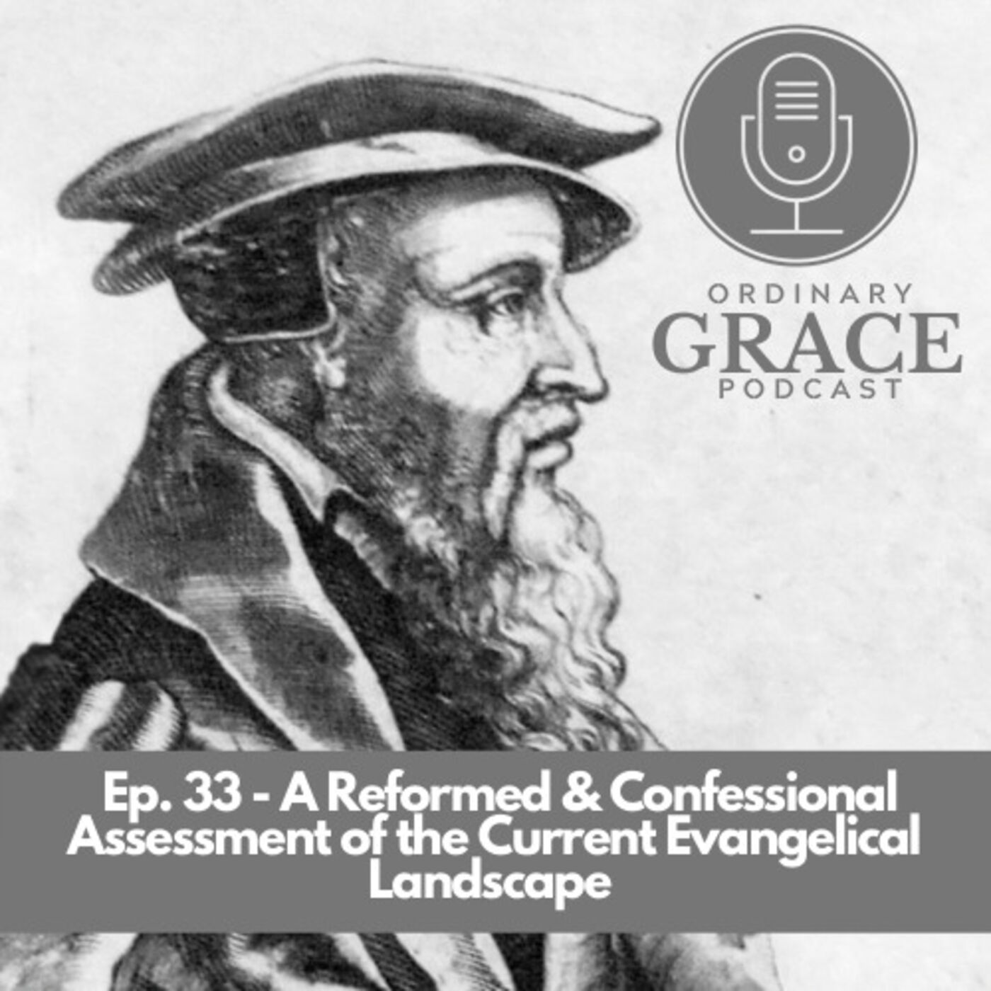 Episode 33 - Tom and Ryan discuss the current Evangelical Landscape from a Confessionally Reformed Perspective
