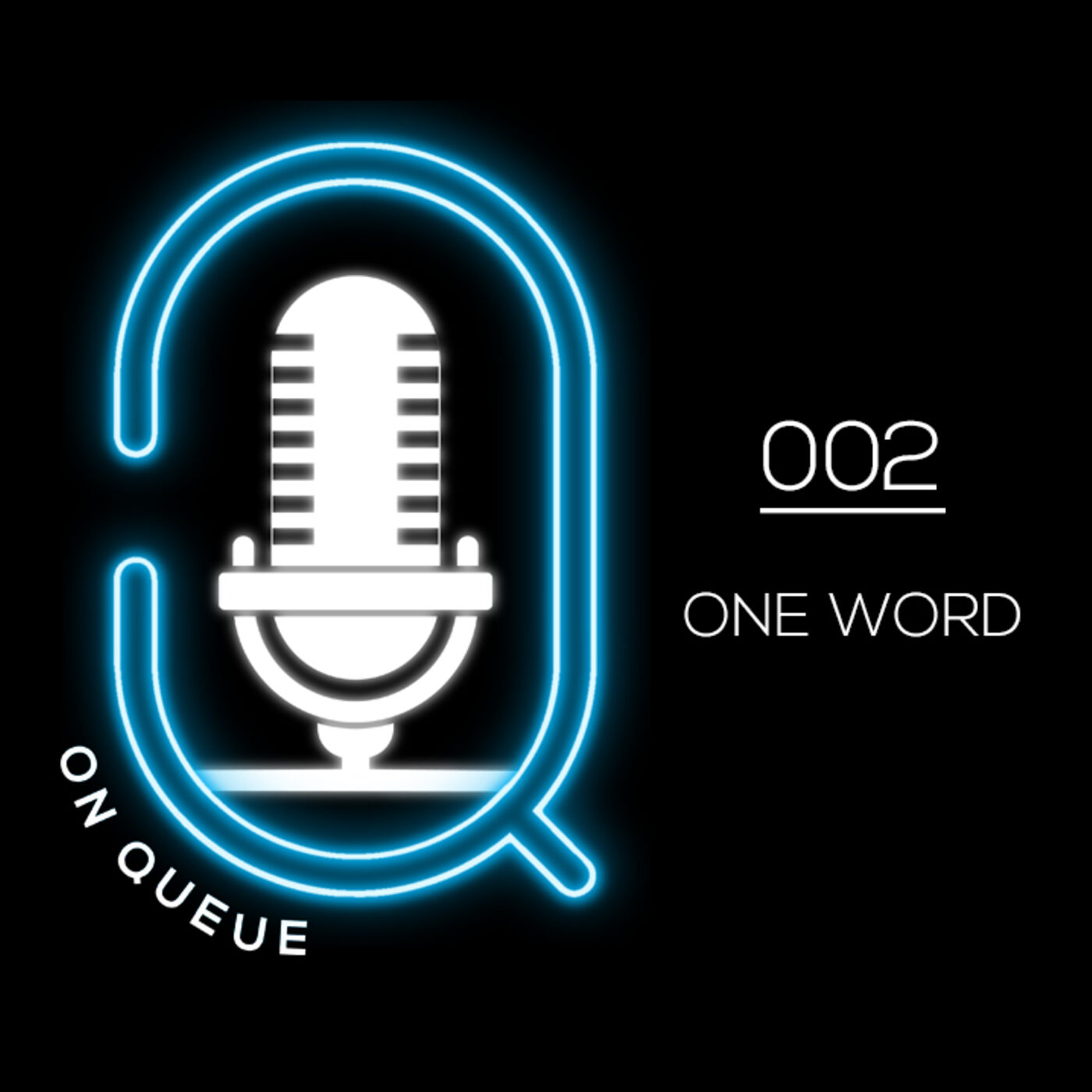 Q on queue 002: One Word