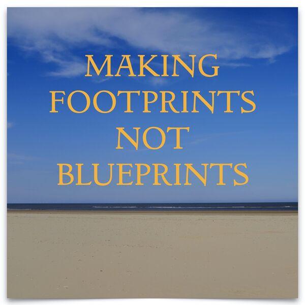 Making Footprints Not Blueprints Podcast Artwork Image