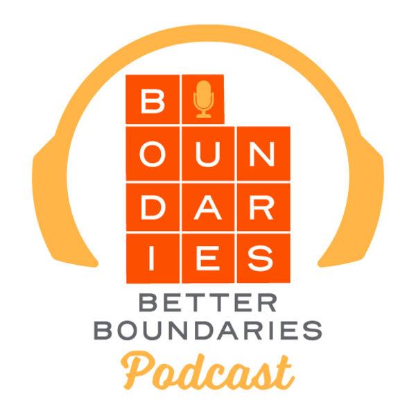 Better Boundaries Podcast Podcast Artwork Image