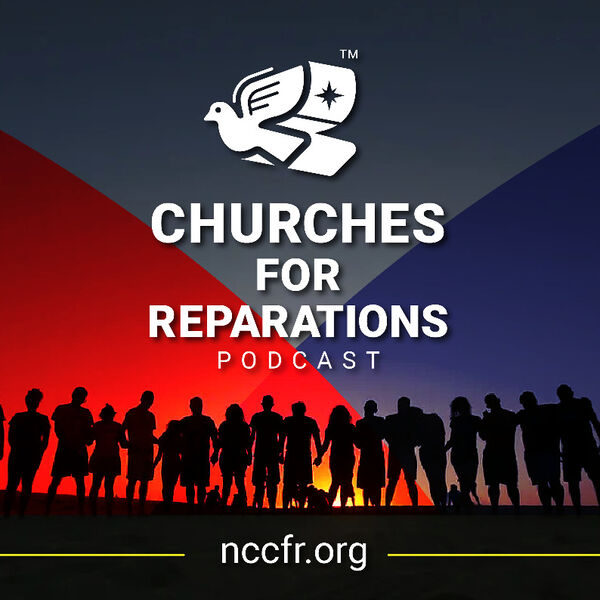 Churches For Reparations Podcast Artwork Image