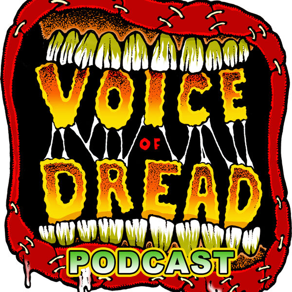 Voice Of Dread Podcast Podcast Artwork Image