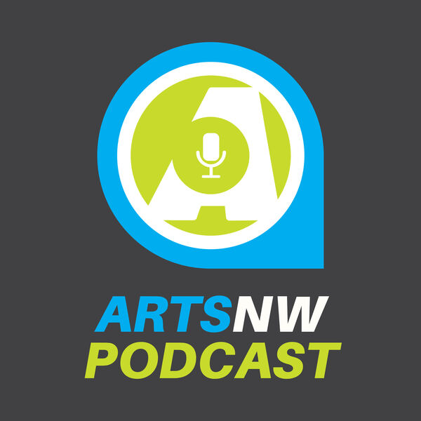 ArtsNW, The Podcast Podcast Artwork Image