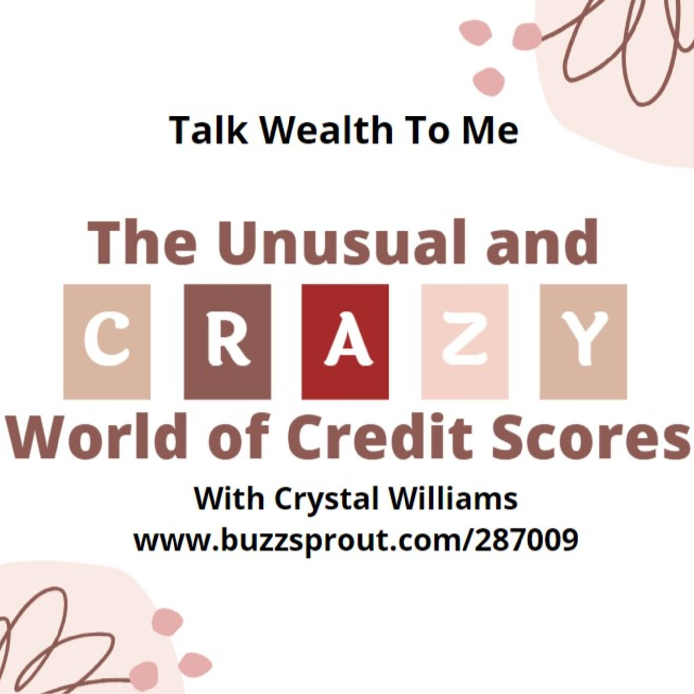 #071 The Unusual and Crazy World of Credit Scores with Crystal Williams
