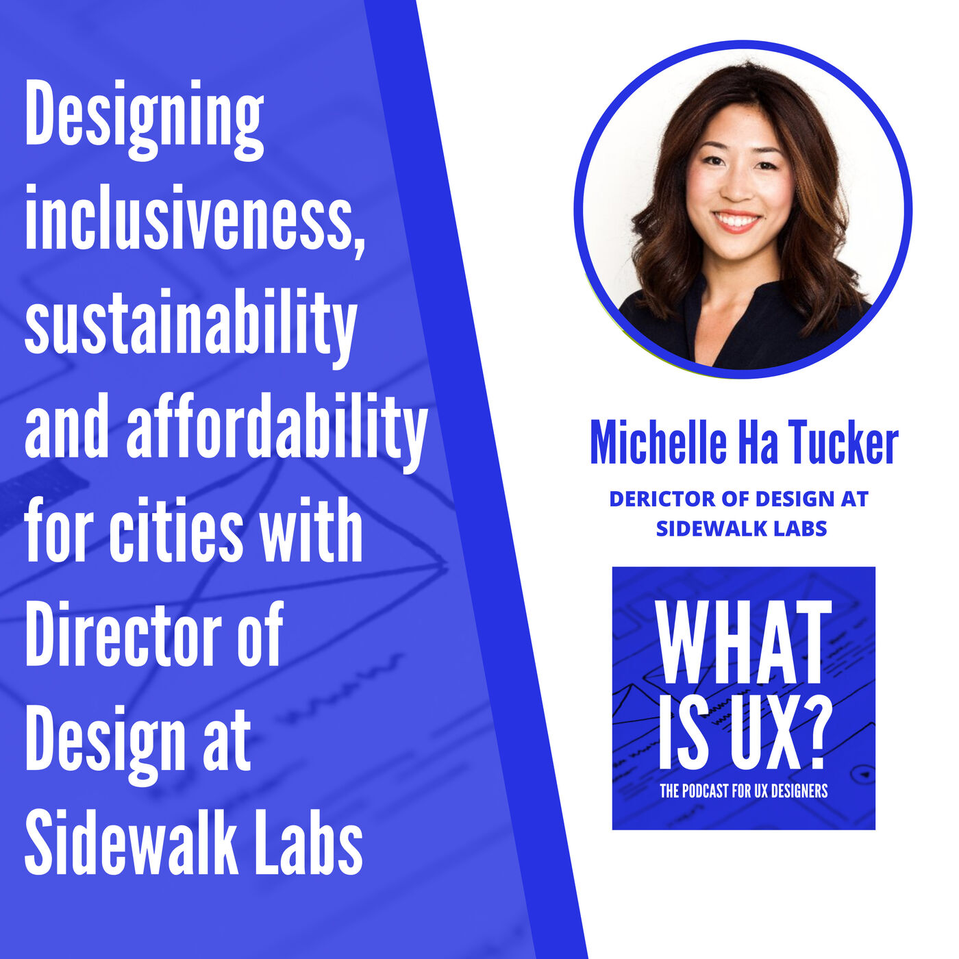 S1E7 Designing inclusiveness, sustainability and affordability for cities with Director of Design at Sidewalk Labs, Michelle Ha Tucker