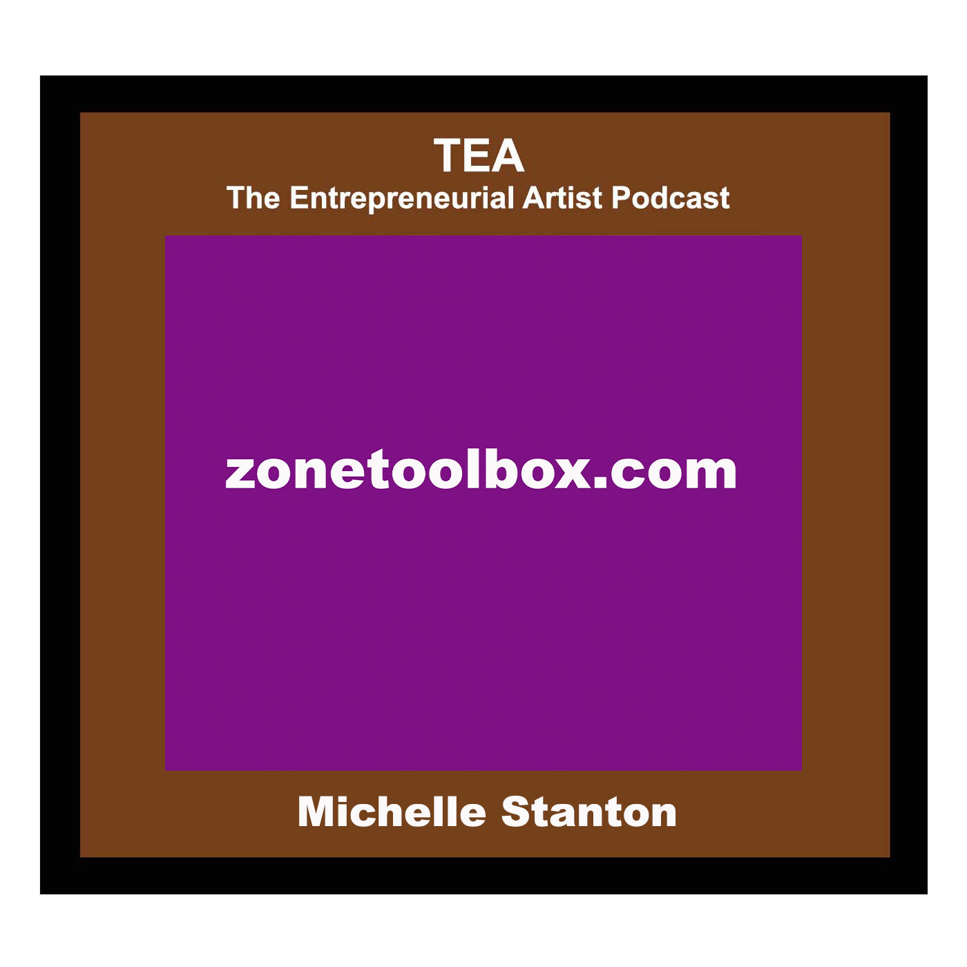 TOPIC: Getting in the Zone for Creativity, Happiness, & Success: Michelle/Zone High & Tania/TEA Podcast