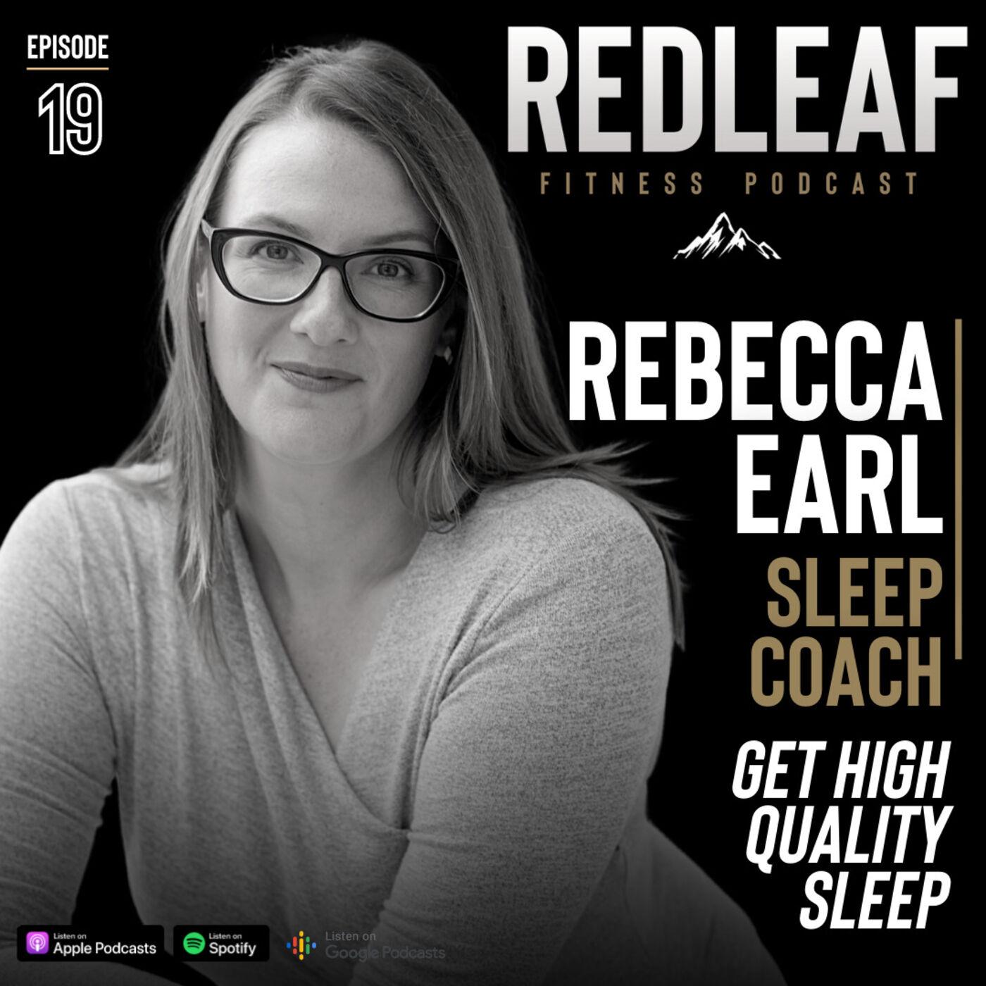 Ep.19   Rebecca Earl, Sleep Coach on getting High Quality Sleep