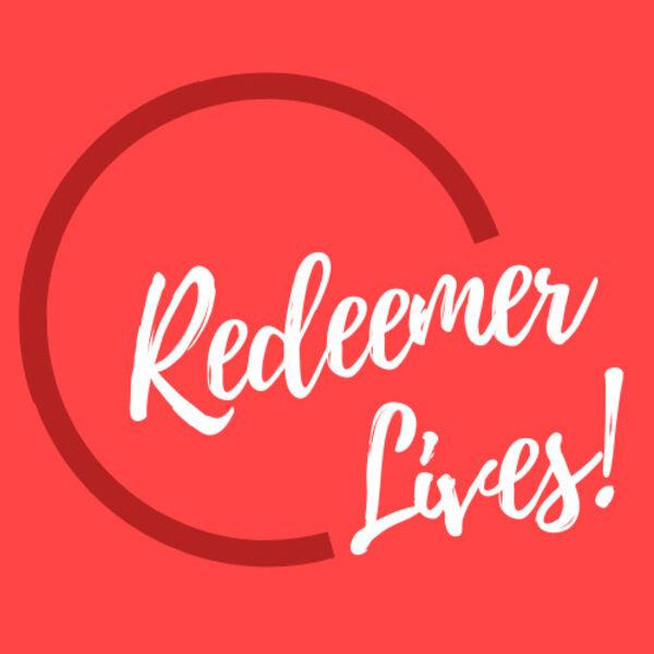 Redeemer Lives! Podcast Artwork Image