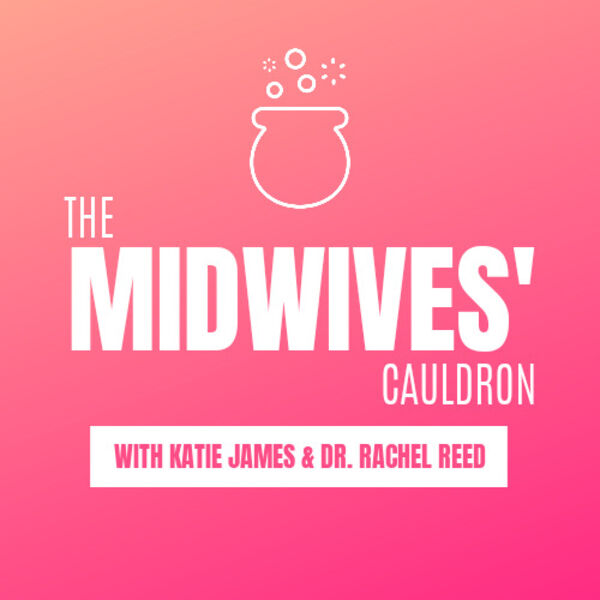 The Midwives' Cauldron Podcast Artwork Image