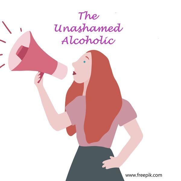 The Unashamed Alcoholic Podcast Artwork Image