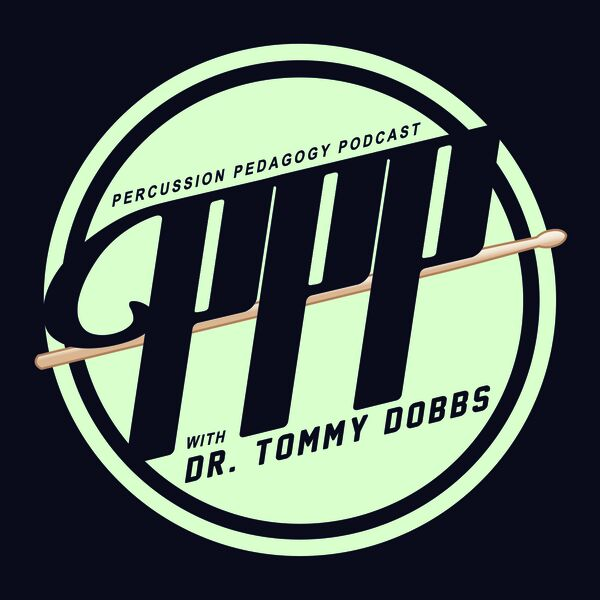 The Percussion Pedagogy Podcast Podcast Artwork Image