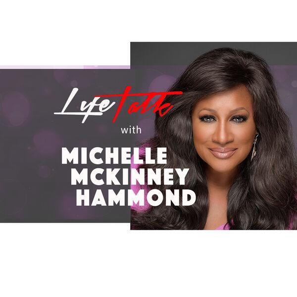 LifeTalk with Michelle McKinney Hammond Podcast Artwork Image