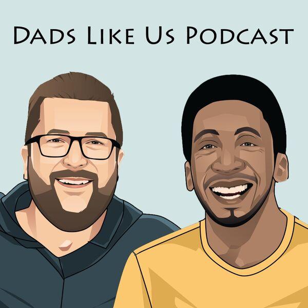 Dads Like Us Podcast Podcast Artwork Image