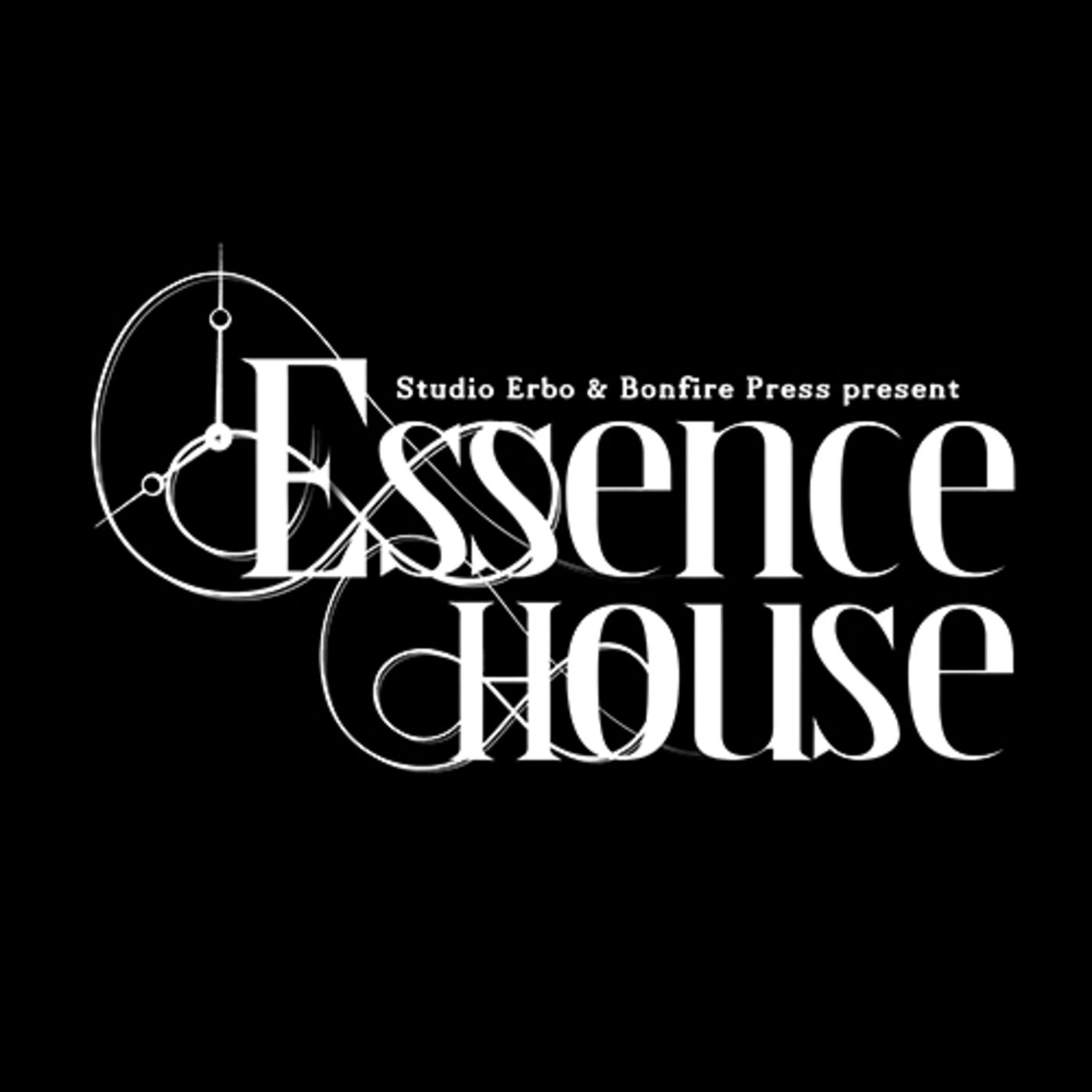 Essence House - Chapter Two: and Never Thought Upon