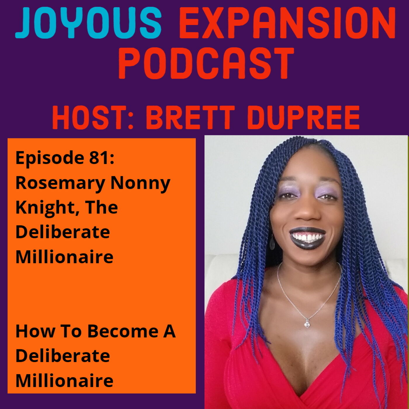 Joyous Expansion #81 - Rosemary Nonny Knight - How To Become A  Deliberate  Millionaire