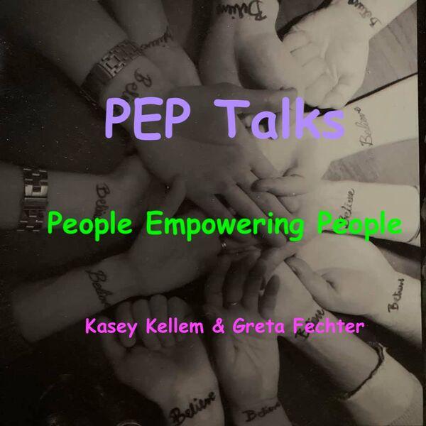 PEP Talks: People Empowering People Podcast Artwork Image