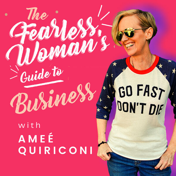 The Fearless Woman's Guide to Business Podcast Artwork Image