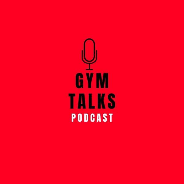 Gym Talks Podcast Podcast Artwork Image