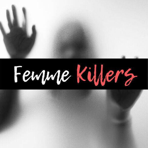 Female Killers Podcast  Podcast Artwork Image