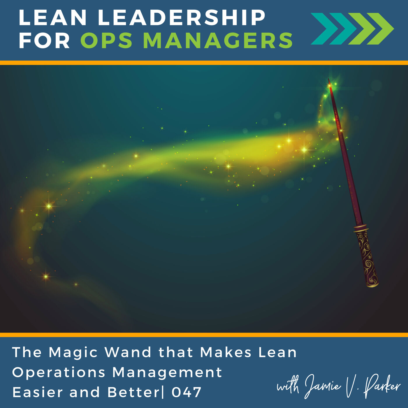 The Magic Wand that Makes Lean Operations Management Easier and Better   047