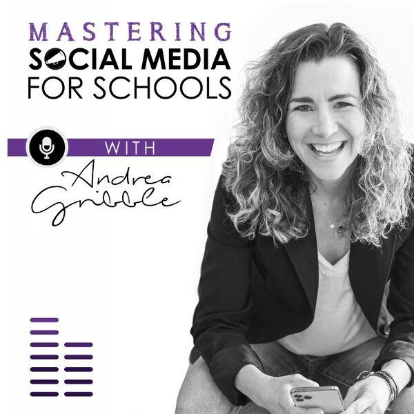 Mastering Social Media for Schools Podcast Artwork Image