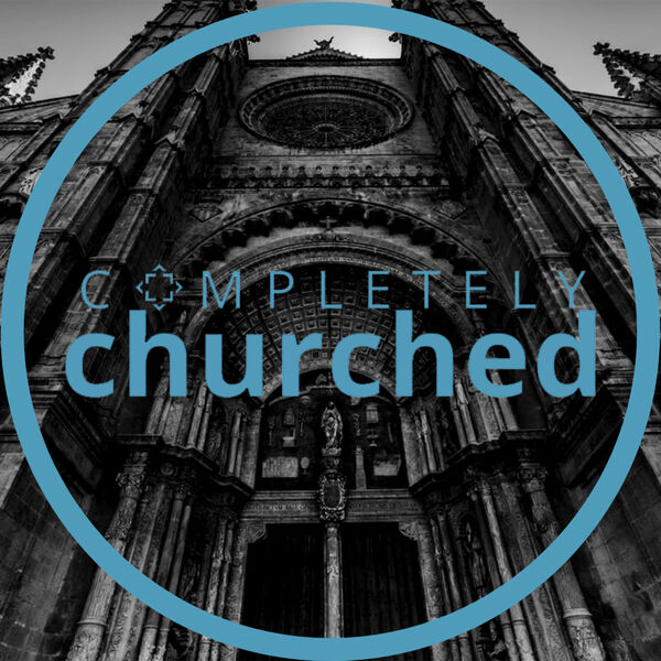 Completely Churched Podcast Artwork Image