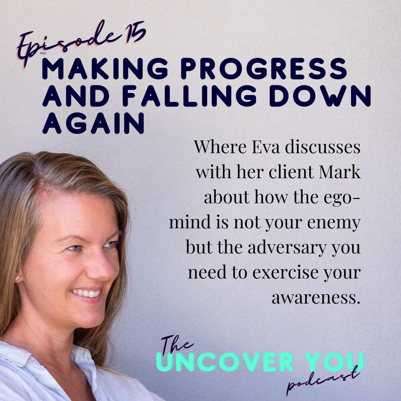 Ep 15: Making progress and falling down again