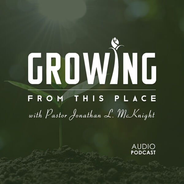 Growing From This Place Podcast Artwork Image