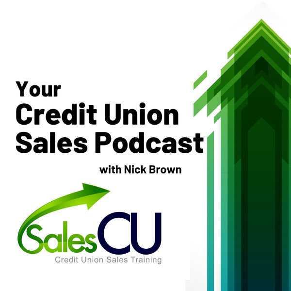 Your Credit Union Sales Podcast Podcast Artwork Image